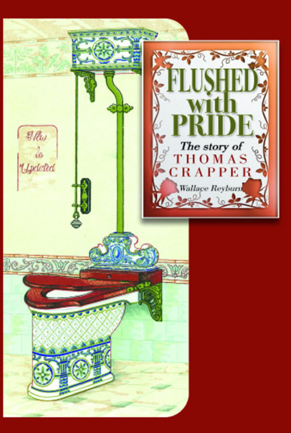 Flushed with Pride, the story of Thomas Crapper